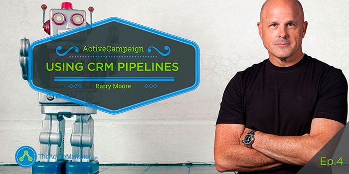 ActiveCampaign CRM Deal Pipelines Barry Moore