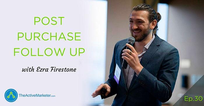Ezra Firestone Post Purchase Follow Up ActiveCampaign